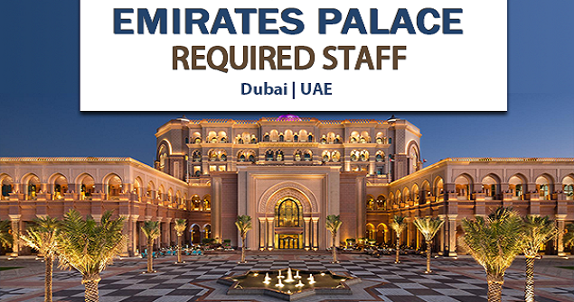 Emirates Palace Hotel Jobs In Abu Dhabi | Jobs And Visa Guide
