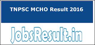 TNPSC MCHO Result 2016