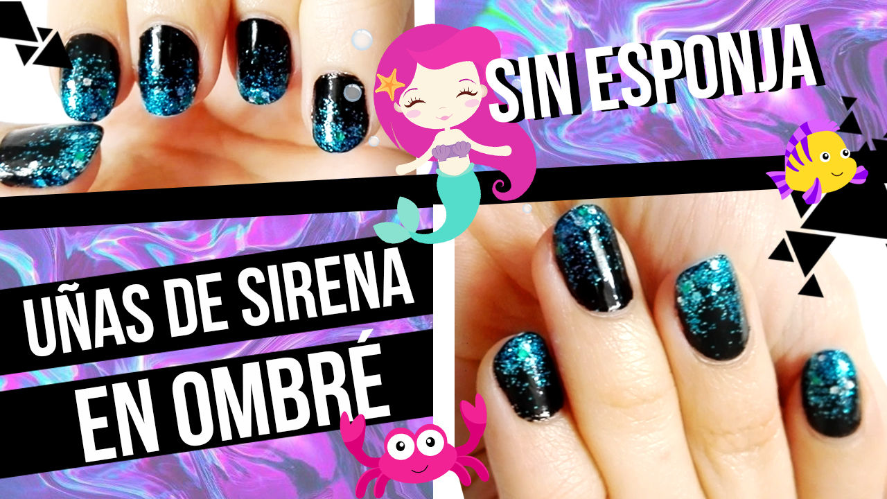UÑAS DE SIRENA EN OMBRÉ ¿SIN ESPONJA? | VIDEO TUTORIAL - LITTA ...