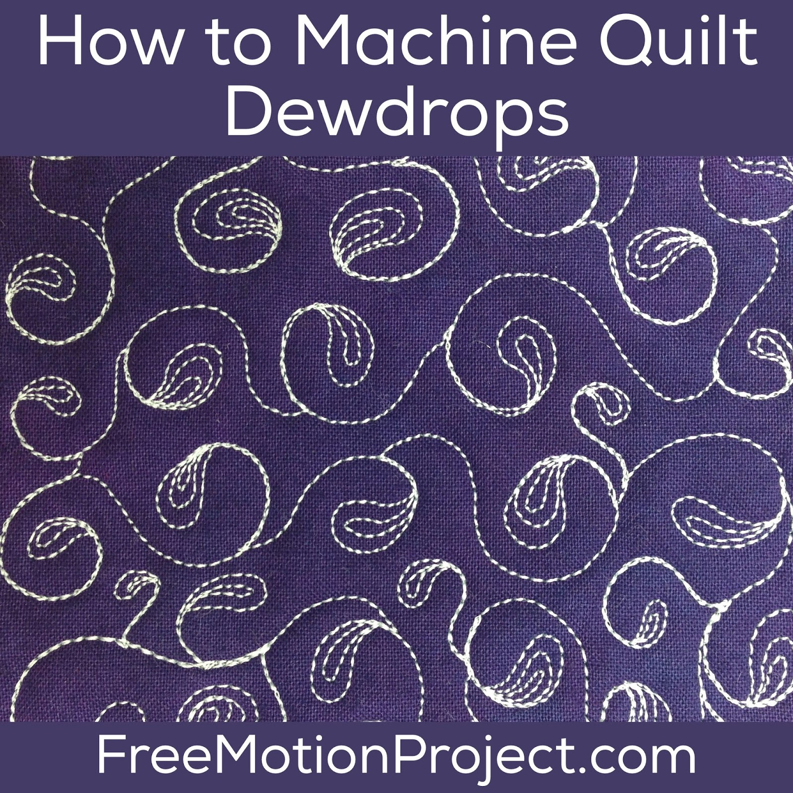 The Free Motion Quilting Project How To Machine Quilt Dew