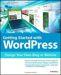 Getting Started with WordPress: Design Your Own Blog or Website (1st Edition)