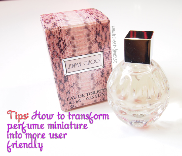 d5b700b5eca Tips  How to Transform Perfume Miniature Into More User Friendly ...