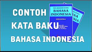 Contoh Kata Baku dan Tidak Baku Bahasa Indonesia