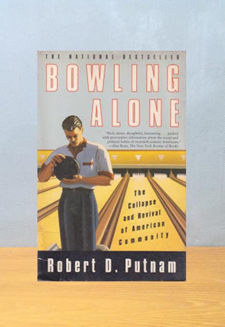 BOWLING ALONE, Robert D. Putnam