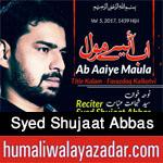http://www.humaliwalayazadar.com/2015/09/syed-shujat-abbas-nohay-2014-to-2016.html