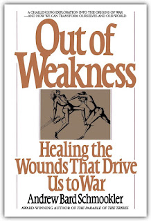'Out of Weakness' by Andrew Bard Schmookler