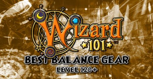 Best Balance Gear (Level 120+) | Wizard101 - Swordroll's Blog