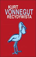 """Kurt Vonnegut - """"Recydywista"""""""