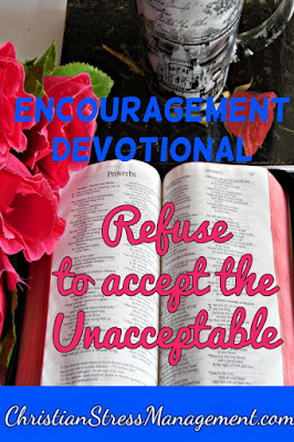 Encouragement Devotional - Refuse to accept the unacceptable