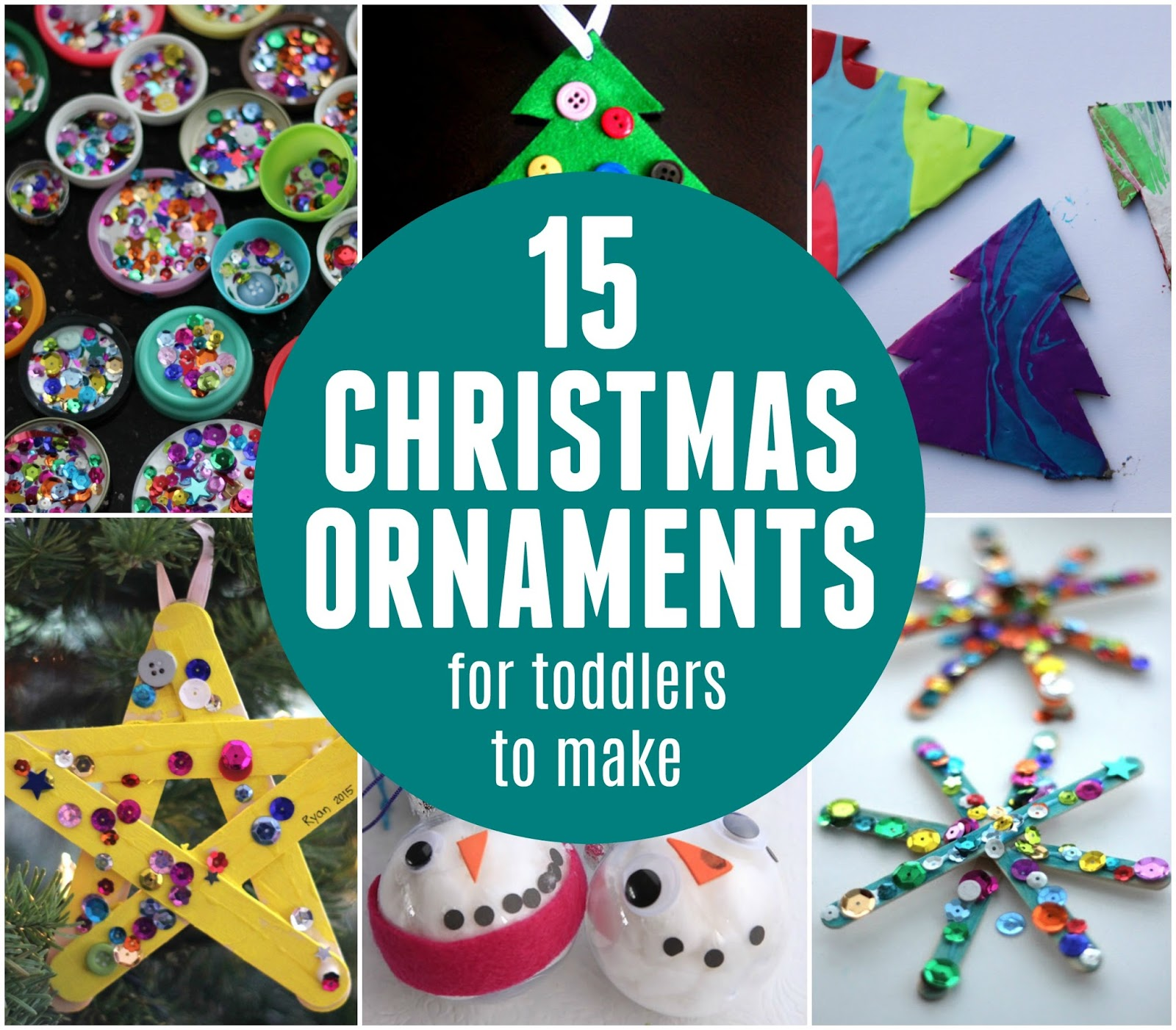 ive collected 15 awesome christmas ornaments that are toddler friendly most can be done by kiddos age 2 and up some can be done with younger kids