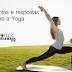 10 Perguntas e respostas sobre a Yoga