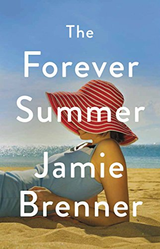The Forever Summer, Jamie Brenner, fiction, novels, beach reads, reading, amreading, goodreads, Amazon,