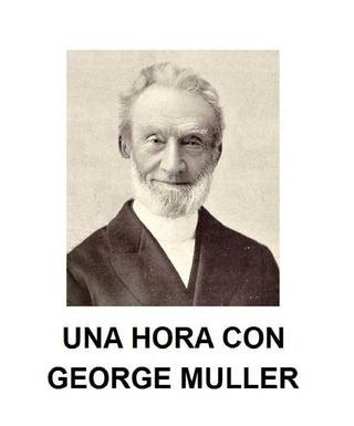 Charles R. Parsons-Una Hora Con George Müller-