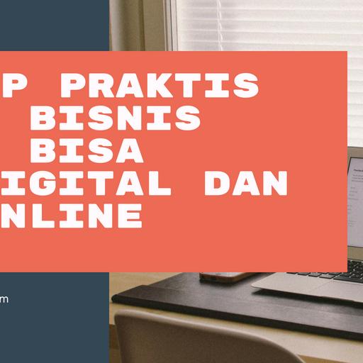 Tahap Praktis Agar Bisnis Anda Bisa  Go Online