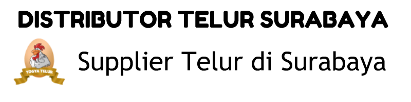 Distributor Telur Surabaya, Usaha Telur Asin, Bisnis Telur Ayam Negeri,, Supplier Telur Surabaya
