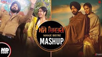 Manje Bistrey Mashup Lyrics - Gippy Grewal, Sonam Bajwa | Punjabi Song Mashup