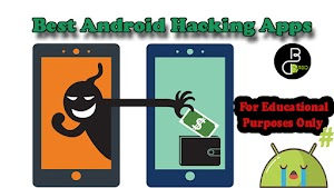 Best Android Hacking Apps Top 3  Real Hacking Apps -Botdroid