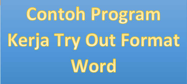 Contoh Program Kerja Try Out Format Word