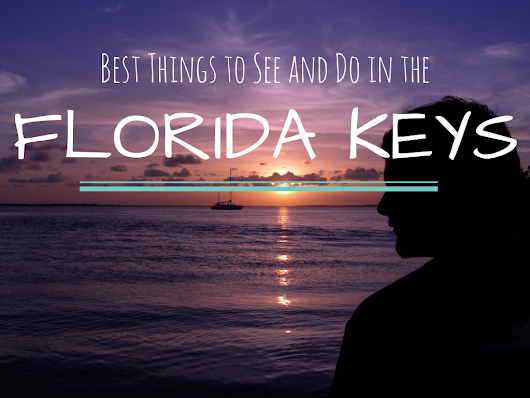 F is for FLORIDA KEYS: Part of the #wanderlustseries ~ A Passion and A Passport | A Travel and Adventure Blog