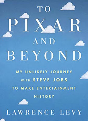 To Pixar and Beyond ePub Pdf by Lawrence Levy