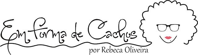 Blog Em Forma de Cachos por Rebeca Oliveira