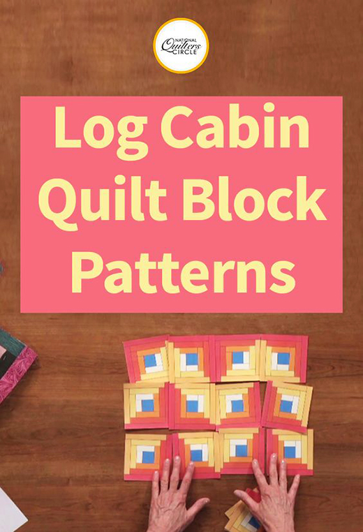 Log Cabin Quilt Block Patterns by  Carolyn Beam of Nacional Quilters Circle