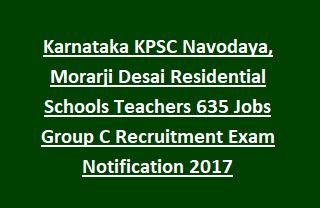 Karnataka KPSC Navodaya, Morarji Desai Residential Schools Teachers 635 Jobs Group C Recruitment Exam Notification 2017