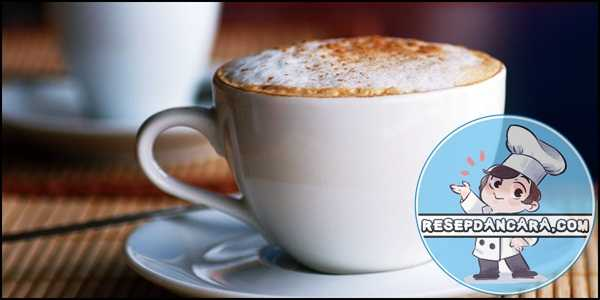 Resep dan Cara Membuat Cappucino Panas Ala Cafe Mantap