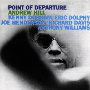 Andrew Hill - Point Of Departure (1964)