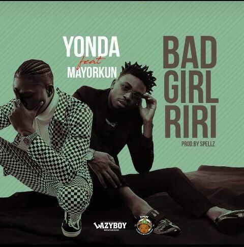 [Music] Yonda Ft. Mayorkun – Bad Girl Riri