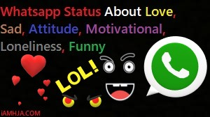 Whatsapp Status About Love, Sad, Attitude, Motivational, Loneliness