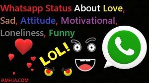 Whatsapp Status About Love, Sad, Attitude, Motivational, Loneliness, Funny
