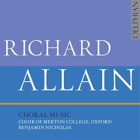 Richard Allain: Choral Music - Choir of Merton College - Delphian