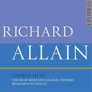Richard Allain: Choral Music - Choir of Merton College - Delphian