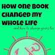How One Book Changed My Whole Life