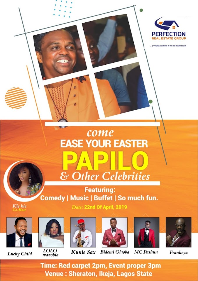 EYEconcert: Ease Your Easter With Papilo, LOLO And Stand A chance To Win N2million Worth Of Property
