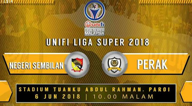 Live Streaming Negeri Sembilan vs Perak 6.6.2018 Liga Super