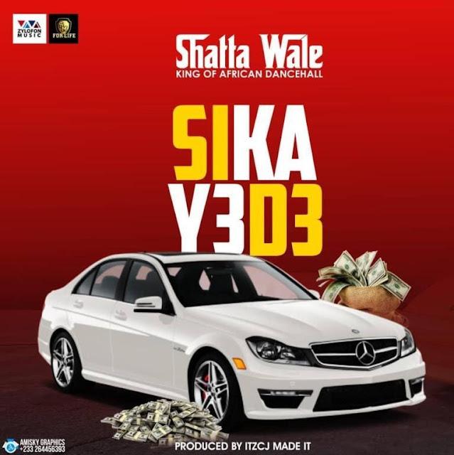 Shatta Wale – Sika Y3 D3 (Audio)