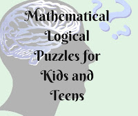 Mathematical Logical Puzzles for Kids and Teens