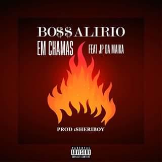 Boss Alirio - Em Chamas