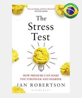 Resumo ebook livro O Teste de Estresse Como a pressão pode torná-lo mais forte e mais forte