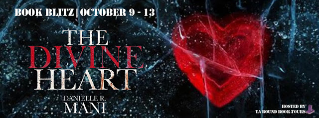 {Excerpt+Giveaway} The Divine Heart by Danielle R. Mani