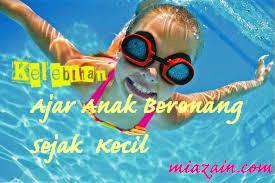 kelebihan ajar anak berenang, manfaat berenang, anak suka berenang,