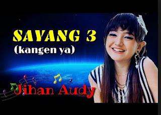 Sayang 3 mp3 Versi Nella Kharisma, Jahan Audy dan Via Vallen | Laguenak.com