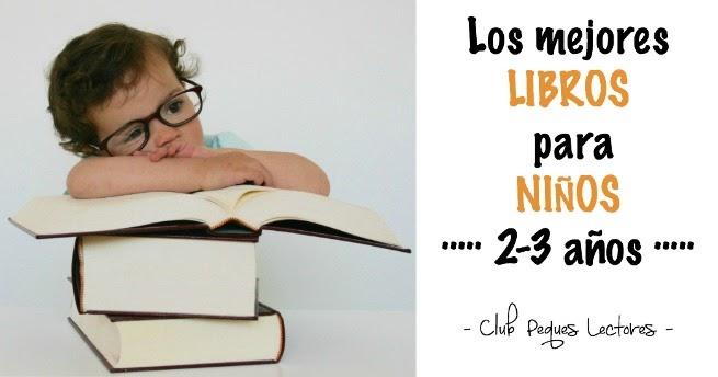 Selección de libros y cuentos para niños (2-3 años) - Club Peques ...