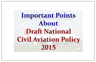 Important Points to Know About- Draft National Civil Aviation Policy 2015