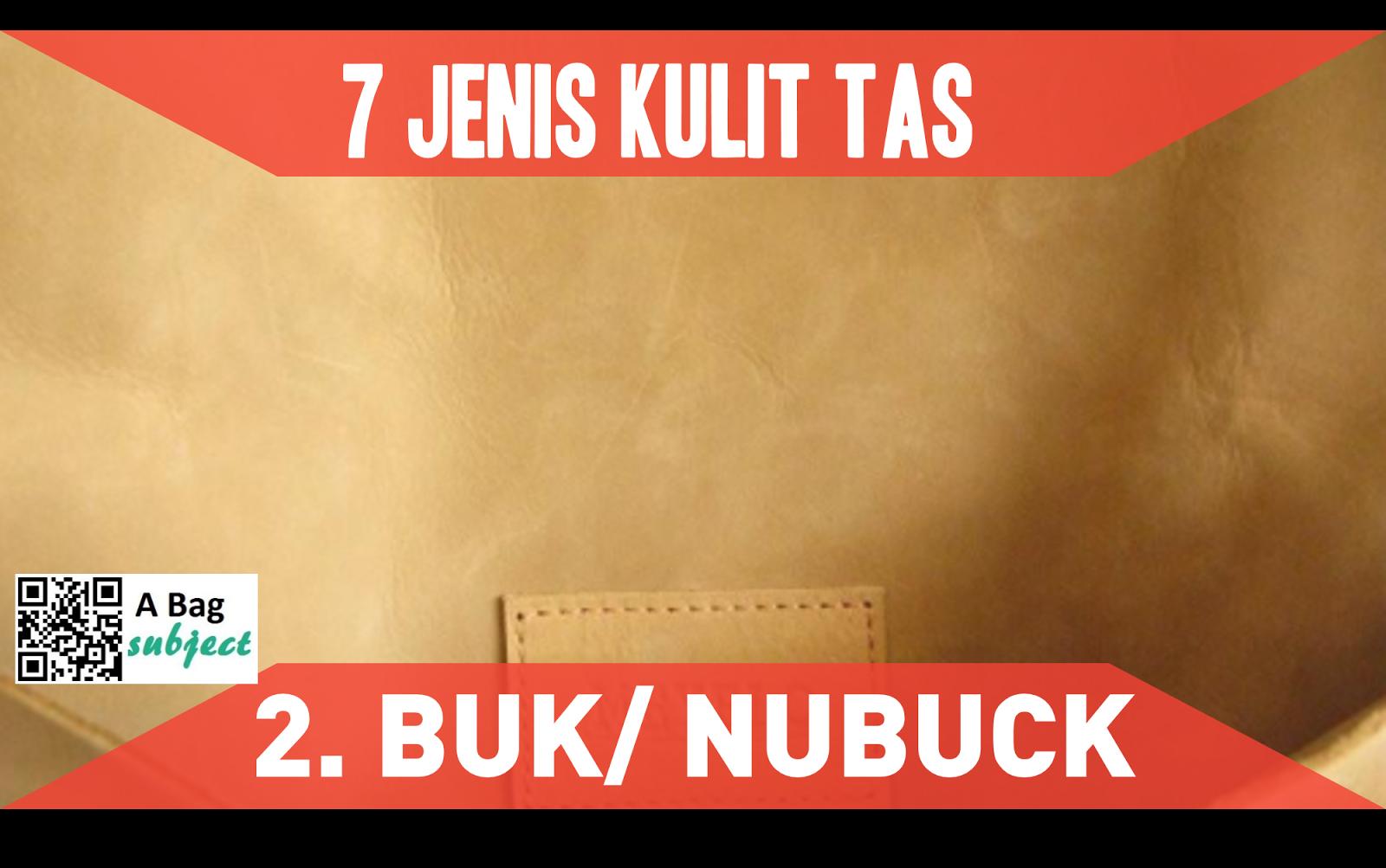 Jenis kulit PUK   NOBUCK mirip dengan tipe suede. Bedanya adalah dalam  proses pembuatannya. Tidak seperti suede b877a92d66