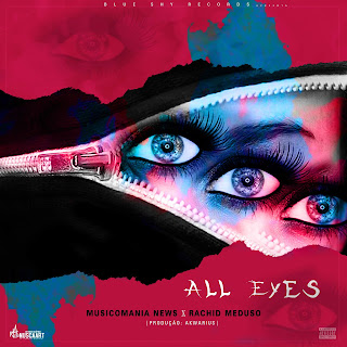 Musicomania News ft. Rachid Meduso - All Eyes