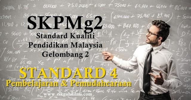 SKPMg2 Standard 4 : Pembelajaran dan Pemudahcaraan