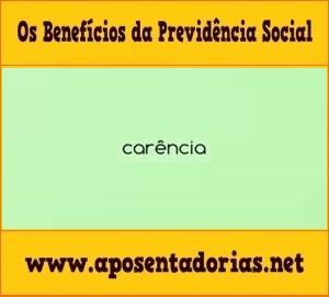 A Carência nos Benefícios da Previdência Social.